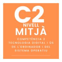Nivell mitjà - C2 - Tecnologia digital i ús de l'ordinador i del sistema operatiu course image