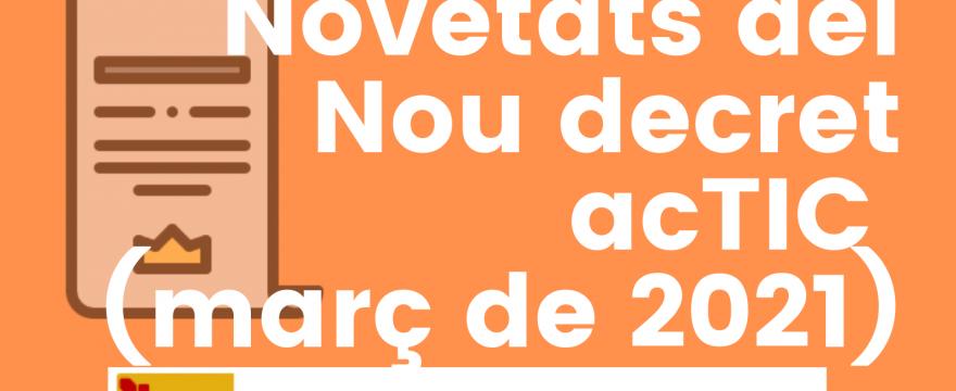 Novetats del Nou decret acTIC (març de 2021)